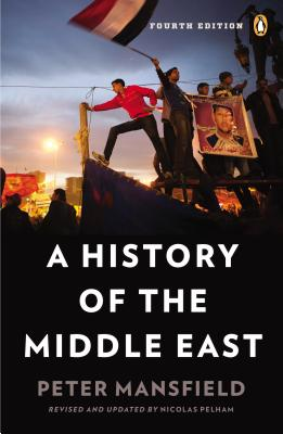 A History of the Middle East By Mansfield, Peter/ Pelham, Nicolas (EDT)